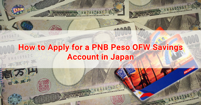 How to Apply for a PNB Peso OFW Savings Account in Japan | Japan OFW